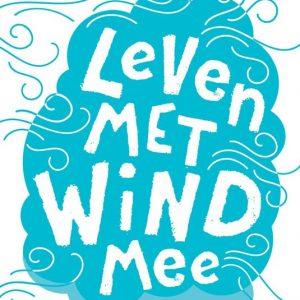 Leven wind mee